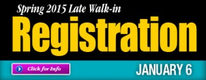 Spring 2015 late walk-in registration, January 6