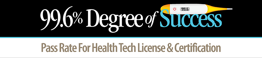 99.6 Degree of Success - pass rate for health tech license and certification