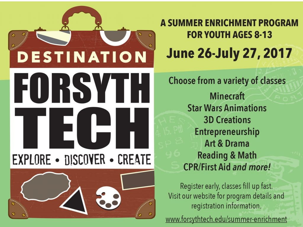 Destination Forsyth Tech - Summer Program for kids ages 8-13, June 26-July 27, 2017