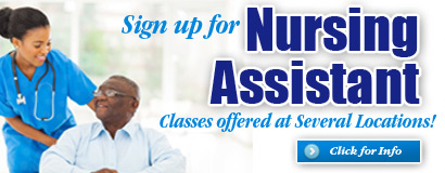 Sign up for Nursing Assistant classes offered at several locations!