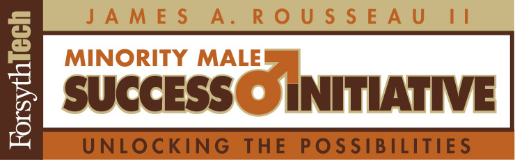 Forsyth Tech - James A. Rousseau II Minority Male Mentoring - Unlocking the Possibilities