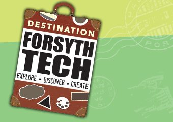 Destination Forsyth Tech. Explore, discover, create
