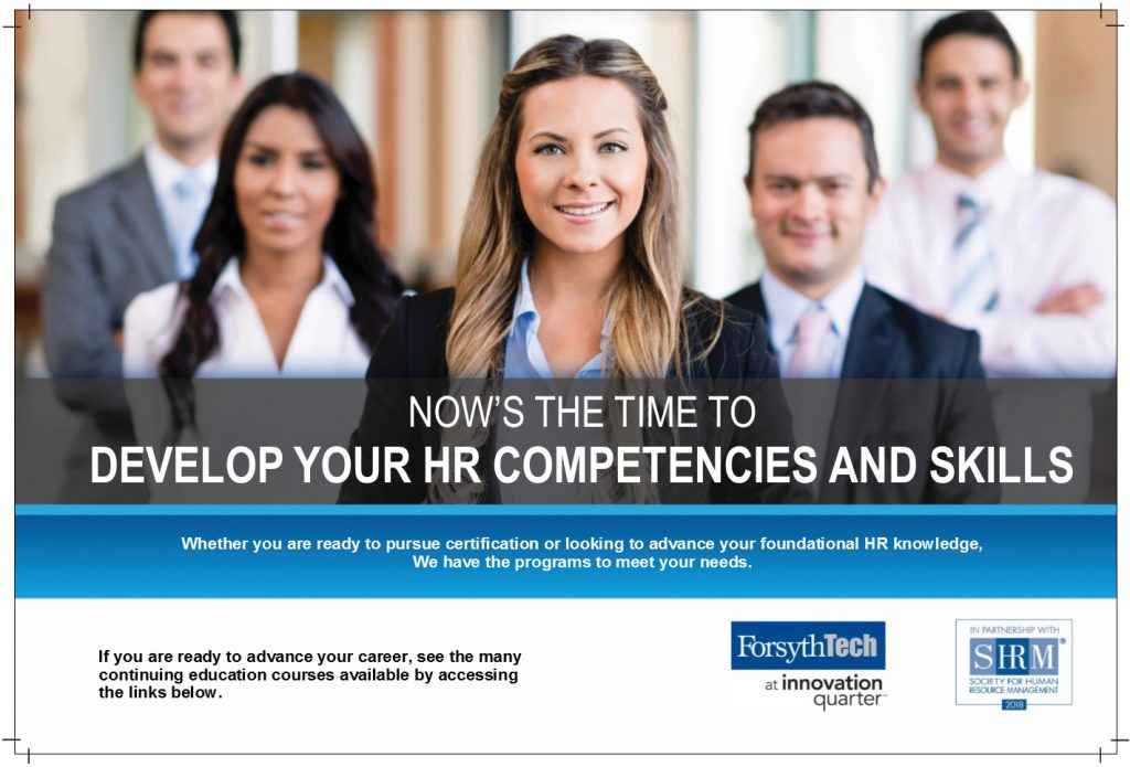 Now's the time to develop your HR competencies and skills. Whether you are ready to pursue certification or looking to advance your foundational HR knowledge, we have programs that meet your needs.. If you are ready to advance your career, see the many continuing education courses available by accessing the links below.