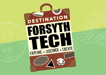 Destination Forsyth Tech, Explore, Discover, Create