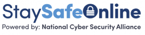 Stay Safe Online, Powered by: National Cyber Security Alliance