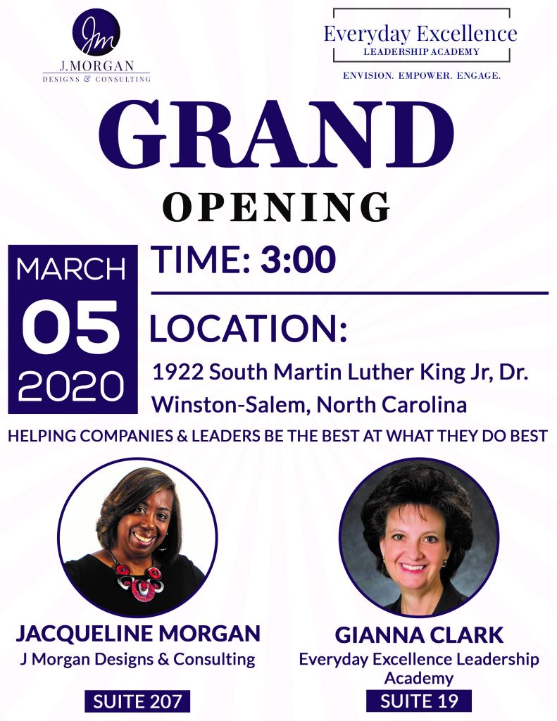 Every Day Excellence and J Morgan Designs & Consulting Grand Opening Flyer Note: Event has already occured