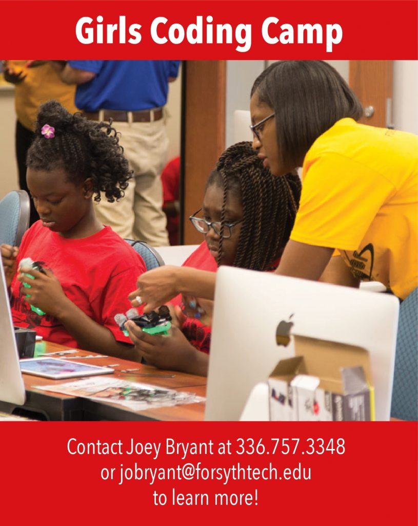 Girls Coding Camp: Contact Joey Bryant at 336.757.3348 or jobryant@forsythtech.edu to learn more!
