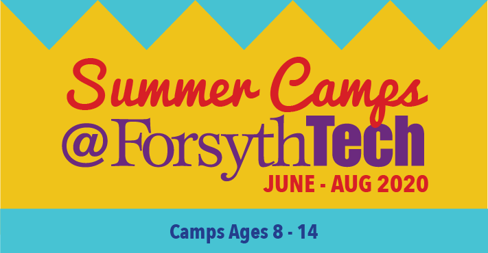 Summer Camps @ ForsythTech June - August 2020, Camps for Ages 8 - 14