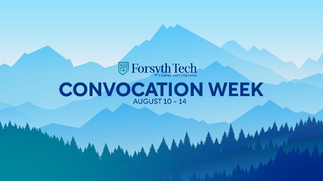 Forsyth Tech Convocation Week: August 10 - 14. Royal Blue text on a light blue mountain background.